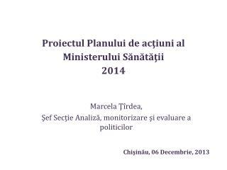 Proiectul Planului  de  acţiuni al Ministerului Sănătăţii  2014