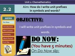 Objective: I will  write unit prefixes in symbols and words.