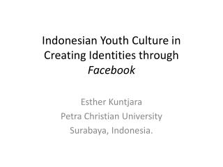 Indonesian Youth Culture in Creating Identities through  Facebook