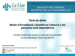 Josep Lluis  Roselló Director Divisió de  Centres Residencials  i  Centres  de  Dia  SAR