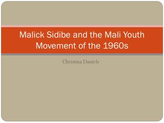 Malick Sidibe  and the Mali Youth Movement of the 1960s