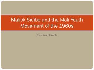 Malick Sidibe  and the Mali Youth Movement of the 1960s