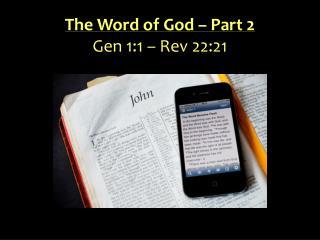 The Word of God – Part 2 Gen 1:1 – Rev 22:21