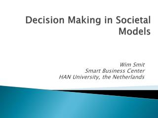 Decision Making in Societal Models
