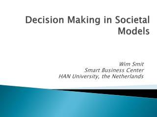 Decision Making in Societal Models