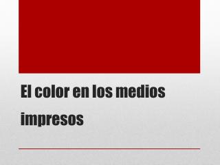 El color en los  medios  impresos