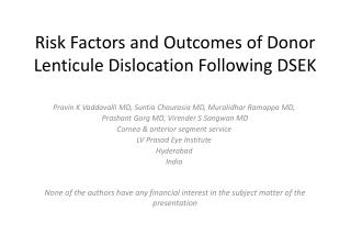 Risk Factors and Outcomes of Donor  Lenticule  Dislocation Following DSEK