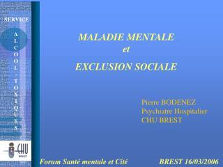 MALADIE MENTALE  et  EXCLUSION SOCIALE