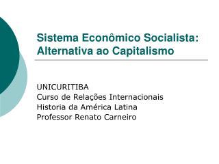 Sistema Econ mico Socialista: Alternativa ao Capitalismo