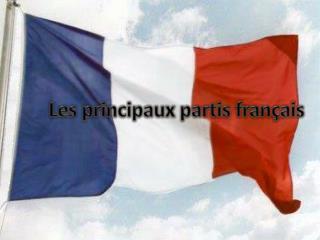 Les  principaux partis français