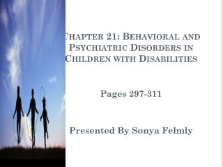 Chapter 21: Behavioral and Psychiatric Disorders in Children with Disabilities