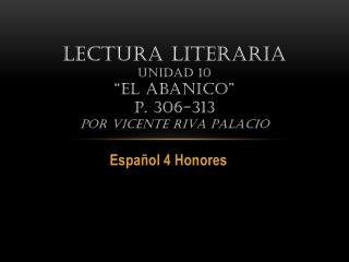 """Lectura literaria Unidad 10 """"El abanico"""" p.  306-313 por Vicente Riva Palacio"""