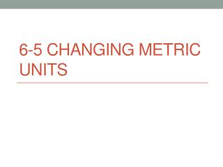 6-5 Changing metric units