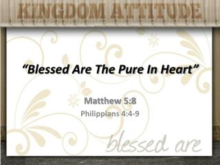 """Blessed Are The Pure In Heart"""