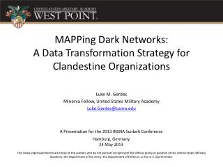 MAPPing  Dark Networks : A Data Transformation Strategy for Clandestine Organizations