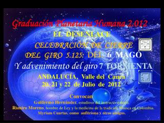 CELEBRACIÓN  DE  CIERRE   DEL  GIRO  5.125:   DEL  6  MAGO Y advenimiento del giro  7 TORMENTA