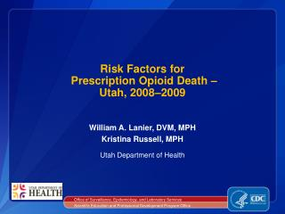 Risk Factors for  Prescription Opioid Death –  Utah, 2008–2009