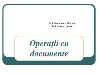 Opera ţii cu documente