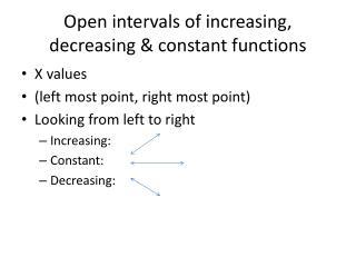Open intervals of increasing, decreasing & constant functions