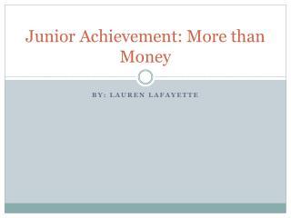 Junior  Achievement: More than Money