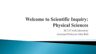 Welcome to Scientific Inquiry: Physical Sciences