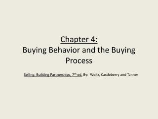 Chapter 4: Buying Behavior and the Buying Process