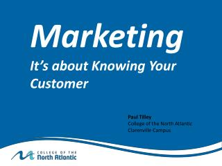 Marketing It�s about Knowing Your Customer