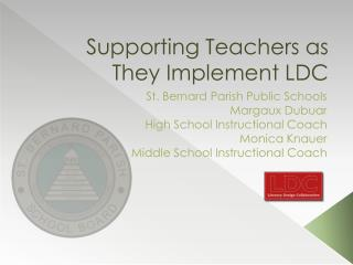Supporting  Teachers as They Implement LDC