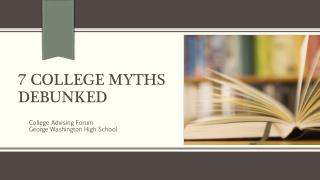 7 College myths debunked