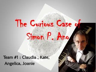 The Curious Case of Simon P.  Ano