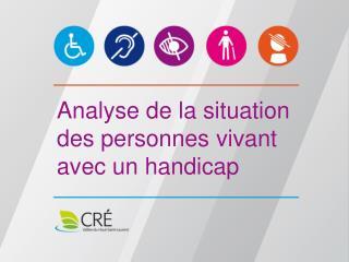 Analyse de la situation des personnes vivant avec un handicap