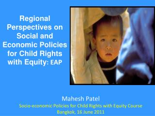 Regional Perspectives on Social and Economic Policies for Child Rights with Equity : EAP