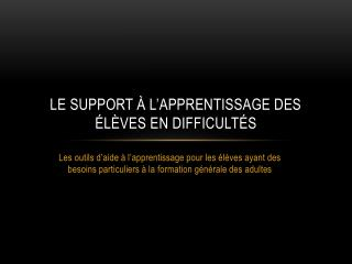 Le support � l�apprentissage des �l�ves en difficult�s