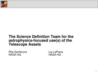 The Science Definition Team for the  astrophysics-focused  use(s ) of the Telescope Assets