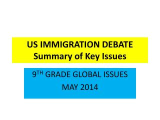US IMMIGRATION DEBATE Summary of Key Issues