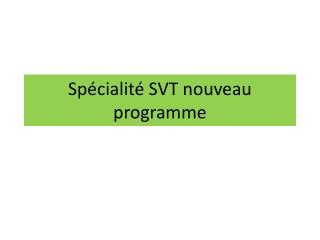Sp�cialit� SVT nouveau programme