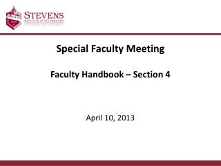 Special Faculty Meeting  Faculty Handbook – Section 4 April 10, 2013