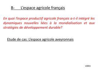 B- L'espace agricole français