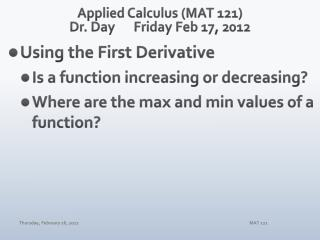 Applied Calculus (MAT 121) Dr. Day	 Fri day  Feb  17,  2012