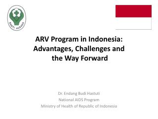 ARV Program in Indonesia: Advantages, Challenges and  the Way Forward
