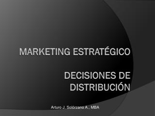 MARKETING ESTRATÉGICO DECISIONES DE  DISTRIBUCIÓN