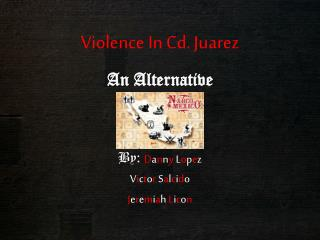 Violence In Cd. Juarez