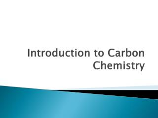 Introduction to Carbon Chemistry