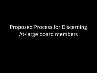 Proposed Process for Discerning At-large board members