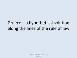 Greece  – a  hypothetical solution along the lines of the rule of law