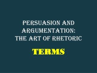 Persuasion and Argumentation: The Art of Rhetoric