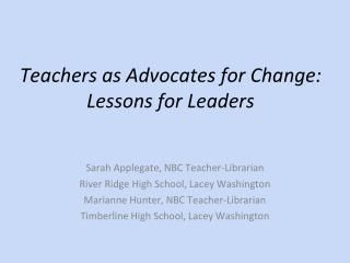 Teachers as Advocates for Change: Lessons for Leaders