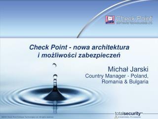 Check Point - nowa architektura  i mo?liwo?ci zabezpiecze?