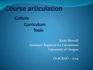 Course articulation Culture 		Curriculum 			Tools