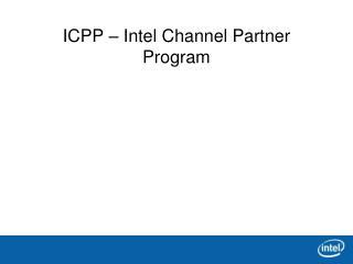 ICPP – Intel Channel Partner Program